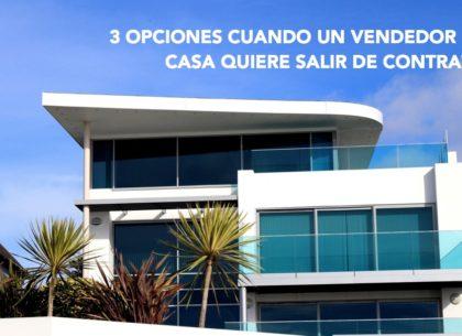 3-OPCIONES-CUANDO-UN-VENDEDOR-DE-CASA-QUIERE-SALIR-DE-CONTRATO-pxb