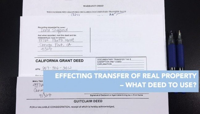 Effecting-Transfer-of-Real-Property-–-What-Deed-to-Use-e1489170607892