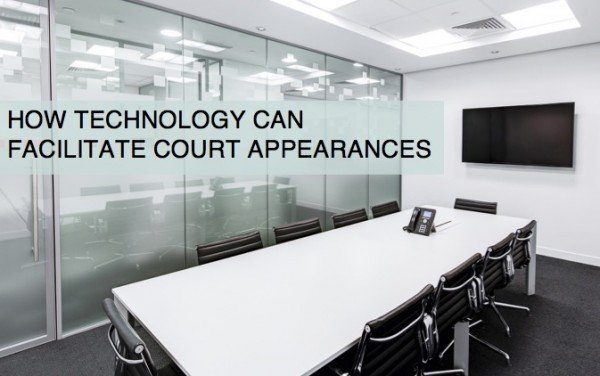 HOW-TECHNOLOGY-CAN-FACILITATE-COURT-APPEARANCES-600x376
