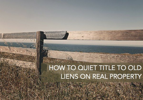 How-to-Quiet-Title-to-Old-Liens-on-Real-Property