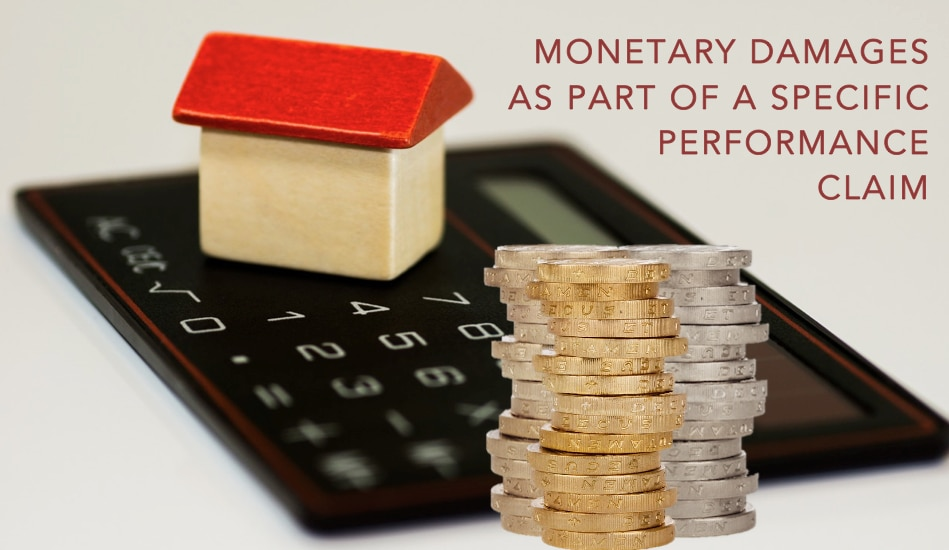Monetary-Damages-As-Part-of-Specific-Performance-Claim