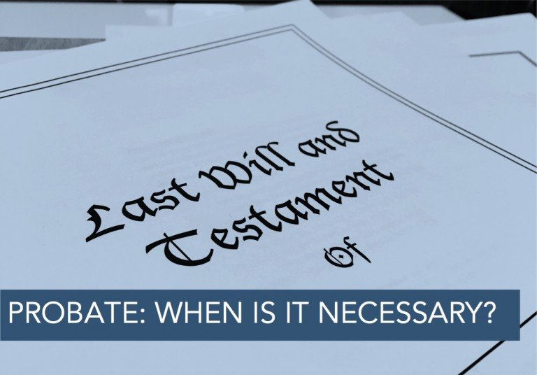 Probate_When-Is-It-Necessary-768x536